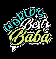 Worlds best baba vintage design dad lovers vector