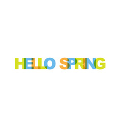 hello spring phrase overlap color no transparency vector image
