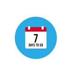 7 days to go last countdown icon seven day go vector