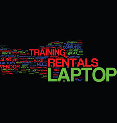 Laptop rental guide text background word cloud vector