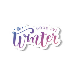 lettering of good bye winter in pink purple in vector image