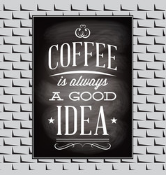 quotation on a topic of coffee on black board and vector image
