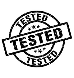 Tested round grunge black stamp vector