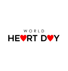 World heart day typography quote sign for health vector