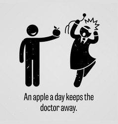an apple a day keeps doctor away funny vector image