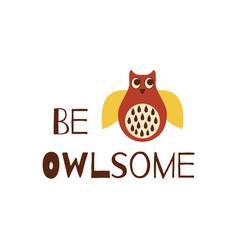 be owlsome cute funny quote owl phrase for prints vector image