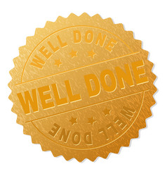 Gold well done badge stamp vector