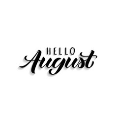 hello august hand drawn lettering with shadow vector image