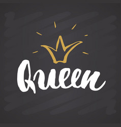 Queen lettering quote with hand drawn crown vector