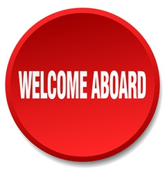 Welcome aboard red round flat isolated push button vector