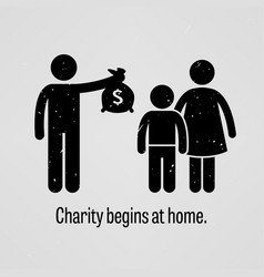 Charity begins at home a motivational and vector