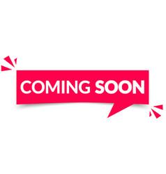 Coming soon speech bubble label vector