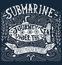 Hand drawn vintage print with a submarine and hand vector image