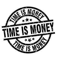 Time is money round grunge black stamp vector