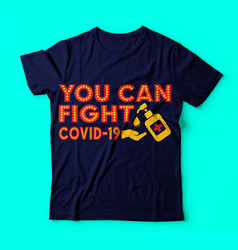 Covid 19you can fight covid 19 colour tee vector