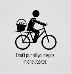 Do not put all your eggs in one basket vector