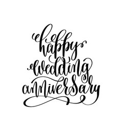 happy wedding anniversary - black and white hand vector image vector image