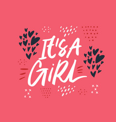 its a girl hand drawn lettering vector image