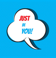 just be you motivational and inspirational quote vector image