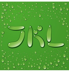 Water drop letters on green background 4 vector image vector image