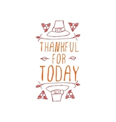 Thankful for today - typographic element vector image