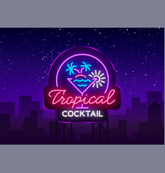 Tropical cocktail neon sign cocktail logo neon vector