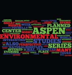 aspent nightlife aspen center for environmental vector image