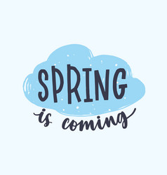 spring is coming phrase written with creative vector image vector image
