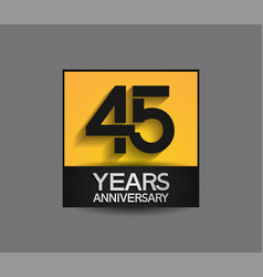 45 years anniversary in square yellow and black vector