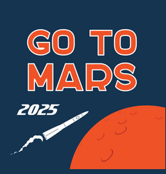 go to mars cartoon poster vector image