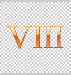 golden roman numeral number 8 viii eight in vector image