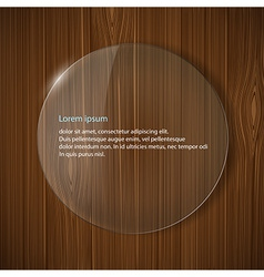 round glass frame on a wooden background vector image
