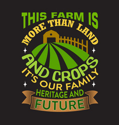 Farm quote and saying good for print design vector