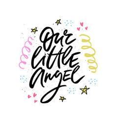 Our little angel lettering vector