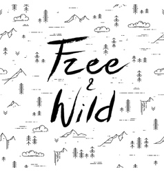Free and wild hand drawn lettering on linear vector image vector image