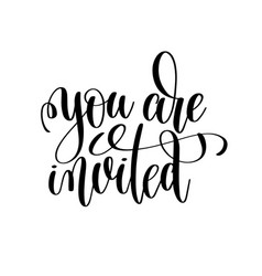 You are invited black and white handwritten vector
