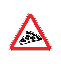 Attention pizza dangers of red road sign fast vector