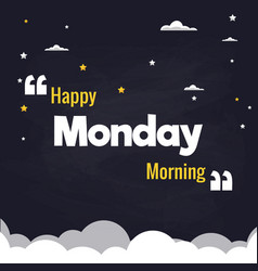 happy monday morning flat background design vector image