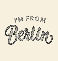 Im from berlin t-shirt print design vector