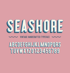 seashore vintage handcrafted 3d alphabet vector image