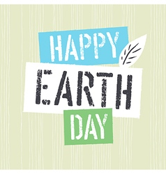 Happy Earth Day Grunge lettering with Leaf vector