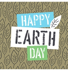 Happy Earth Day Logotype on Leaves Background vector image vector image