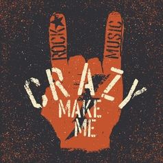 Rock music make me crazy Grunge lettering with vector image vector image