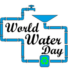concept for the world water day the inscription vector image