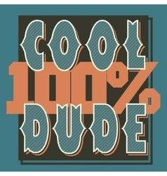 Cool Dude t-shirt graphics vector