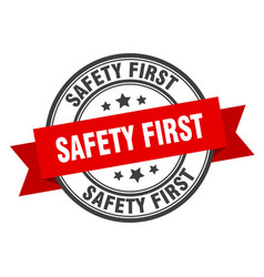 safety first label safety first red band sign vector image