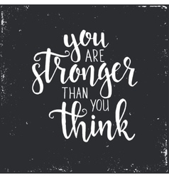 you are stronger than think vector image