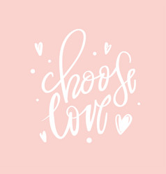 Choose love lettering quotes motivation vector