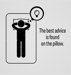 The best advice is found on the pillow a vector