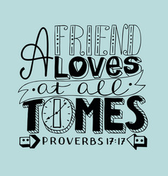 Hand lettering a friend loves at all times vector